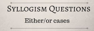 syllogism either or case