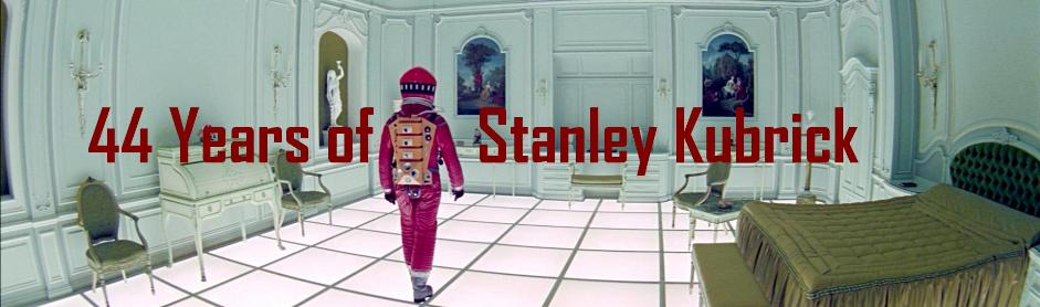 44 Years of Stanley Kubrick