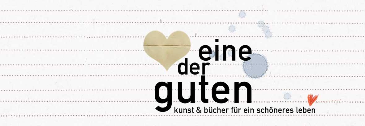 """""""EINE DER GUTEN"""" offizieller Blog für Glück durch Papier!"""