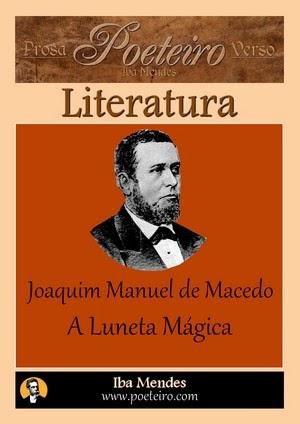 Joaquim Manuel de Macedo - A Luneta Magica - Iba Mendes