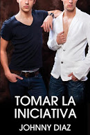 Tomar La Iniciativa (Spanish version of Take the Lead, my latest novel (click on image)