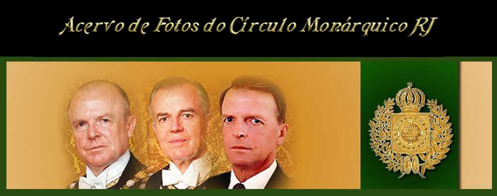 ACERVO DE FOTOS DO CÍRCULO MONÁRQUICO RJ