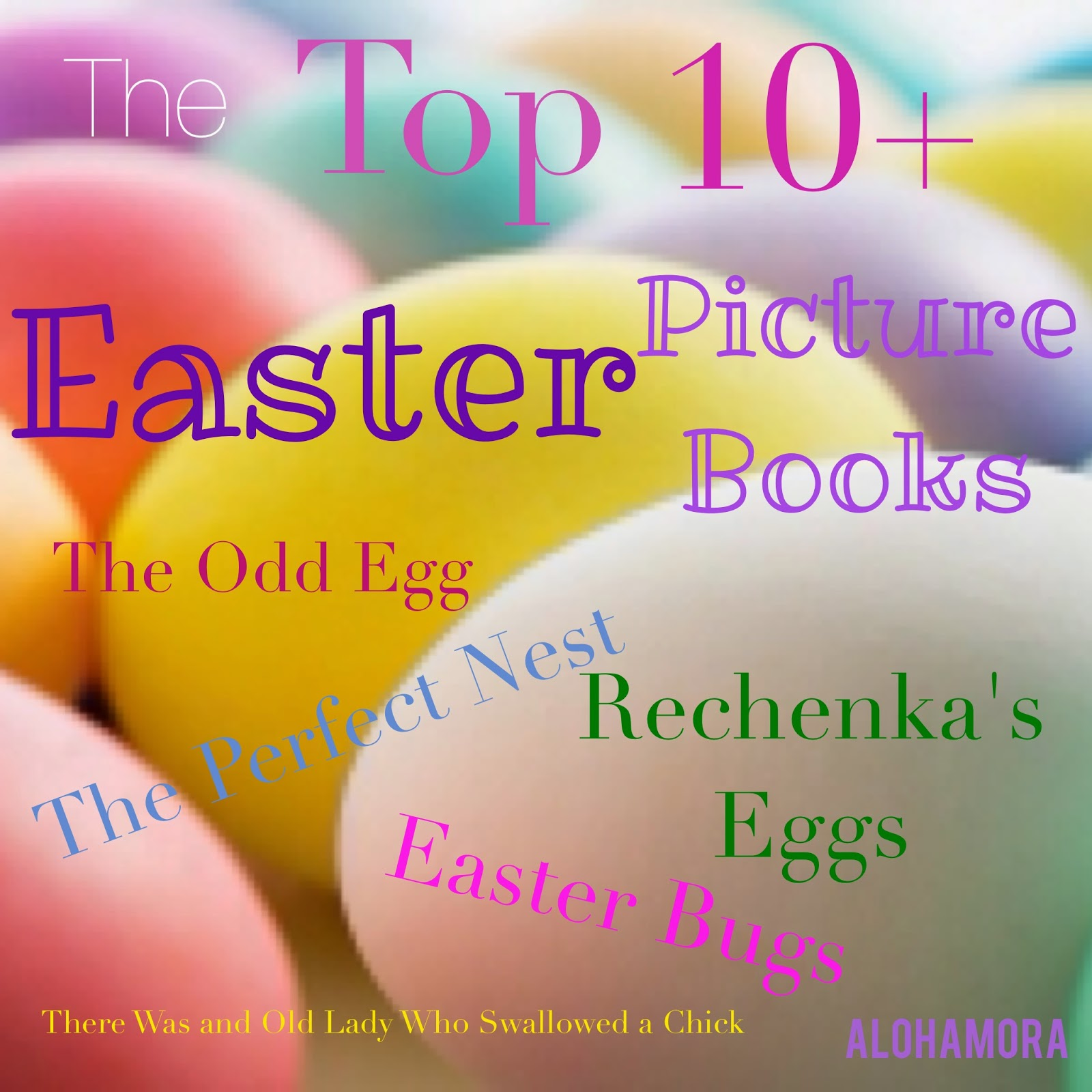 The Top 10+ Easter Picture Books Alohamora Open a Book http://alohamoraopenabook.blogspot.com/