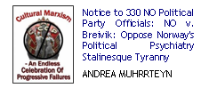 Notice to 330 NO Political Party Officials: NO v. Breivik: Oppose Norway's political psychiatry stalinesque tyranny