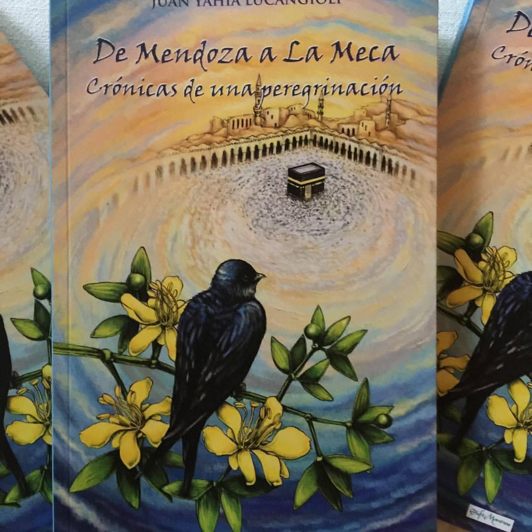 Libro: De Mendoza a la Meca, de J Yahia Lucangioli