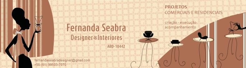 Fernanda Seabra - Designer de Interiores