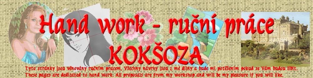 KOKŠOZA - ruční práce - hand work