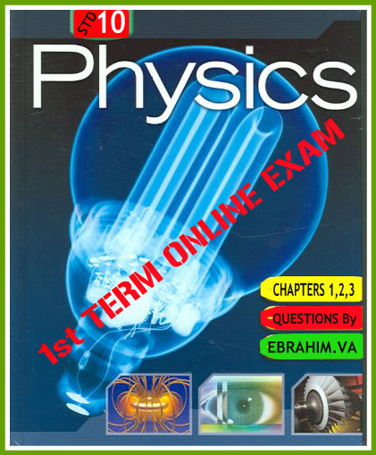 1st TERM ONLINE EXAM FOR PHYSICS   STANDARD 10   UNITS 1,2,3