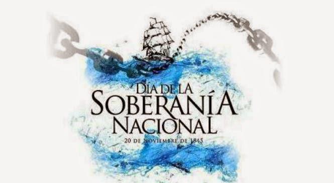 SI SU PARTIDO ES LA ARGENTINA,  VENGA ENTONCES A CONMEMORAR EL DÍA DE LA SOBERANÍA NACIONAL