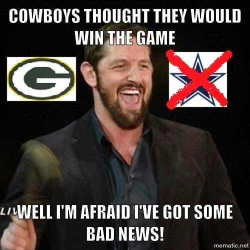 Cowboys thought they would win the game. well I'm afraid I've Got some bad news!
