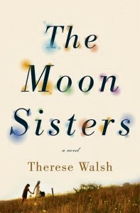 The Moon Sisters by Therese Walsh