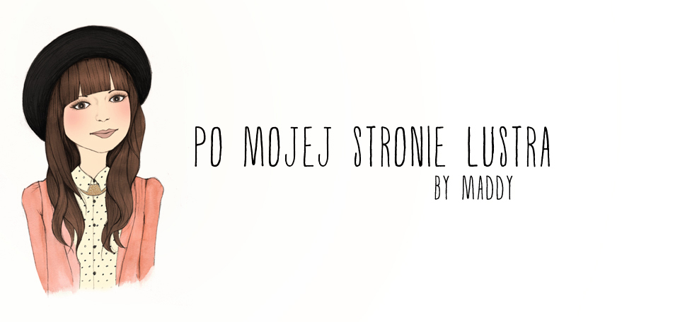 Po mojej stronie lustra - blog modowy 
