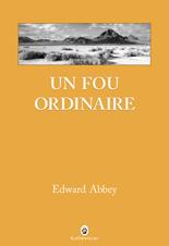 http://www.gallmeister.fr/livres/fiche/18/abbey-edward-un-fou-ordinaire