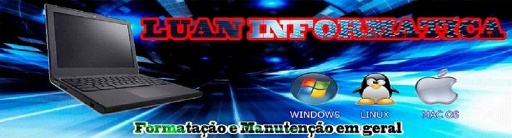 Luan Informatica - As melhores dicas de Informatica downloads e TutoriaisPC