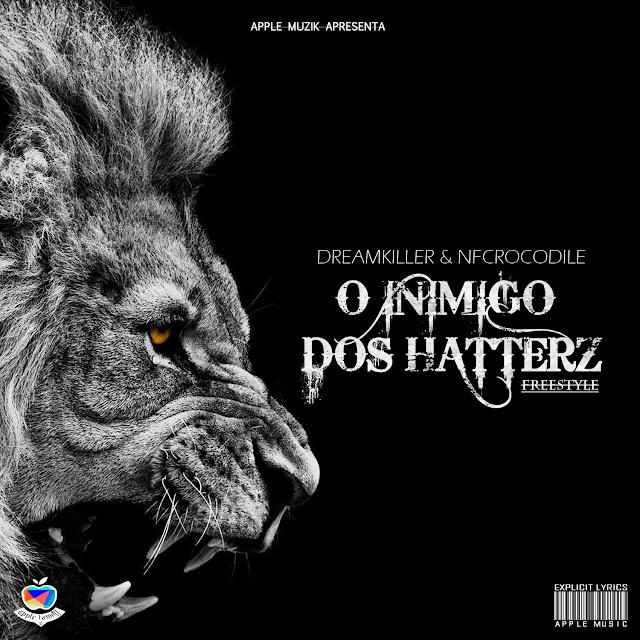 DreamKiller & NFCrocodile - O Inimigo Dos Hatterz (Freestyle).