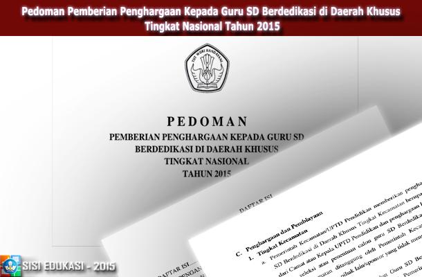Pedoman Pemberian Penghargaan Kepada Guru SD Berdedikasi di Daerah Khusus Tingkat Nasional Tahun 2015 Download PDF