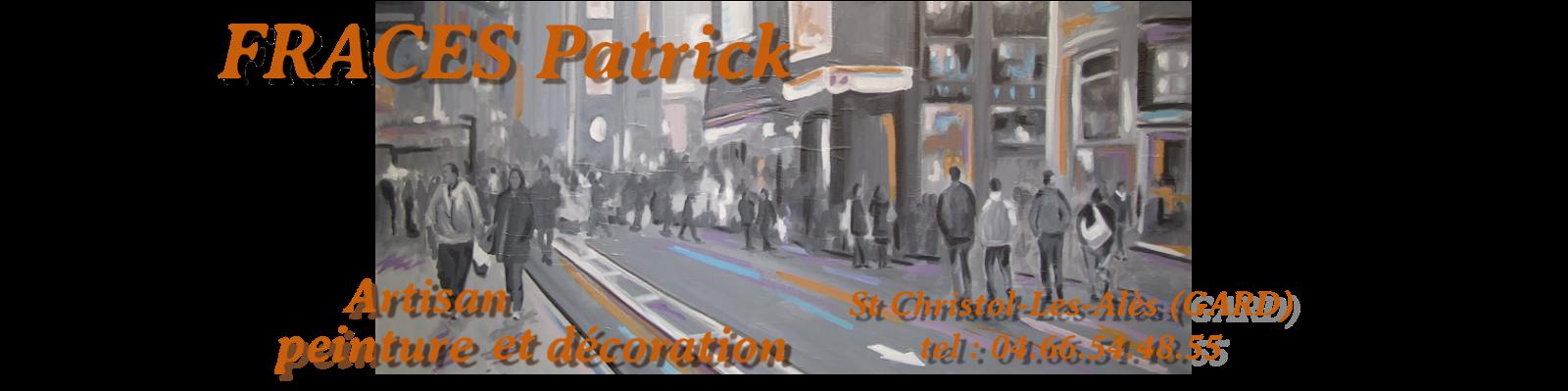 FRACES Patrick artisan peinture et décoration St Christol-les-alès (GARD)