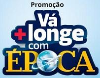 Participar promoção Revista Época Vá Mais Longe