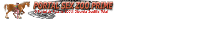 Portal Sex Zoo Prime Vídeos de Zoofilia Completos e Ilimitados