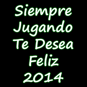 Siempre Jugando Te Desea un Feliz Año 2014