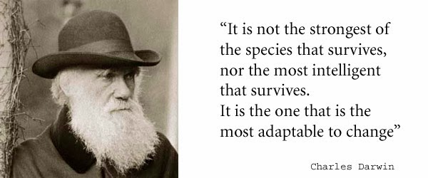 It is not the strongest of the species that survives nor the most intelligent that survives. It is the one that is the most adaptable to change - Charles Darwin