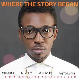 Music: Frank Edwards – Where The Story Began ft. Mr Noble, Nkay, Gil & Pastor Saki
