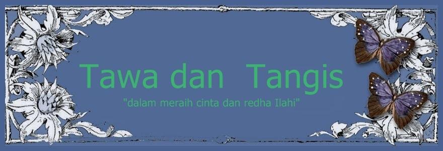 TAWA   DAN    TANGIS