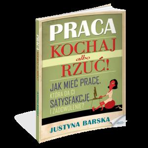 """Praca. Kochaj albo rzuć"" - Justyna Barska"