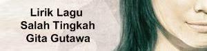 Lirik Lagu Salah Tingkah - Gita Gutawa