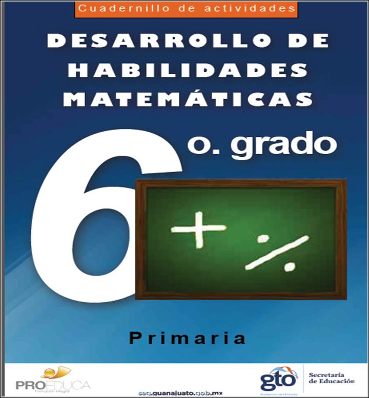 Cuadernillo de actividades para el desarrollo de habilidades matemáticas para sexto grado