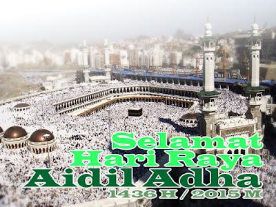 Selamat Hari Raya AidilAdha 1436 H ( 2015 M )
