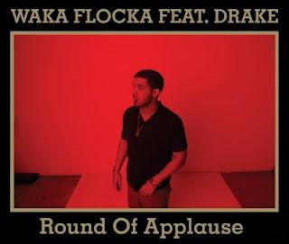 Waka Flocka - Round Of Applause Remix (feat. Drake) Lyrics