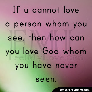 If u cannot love a person whom you see