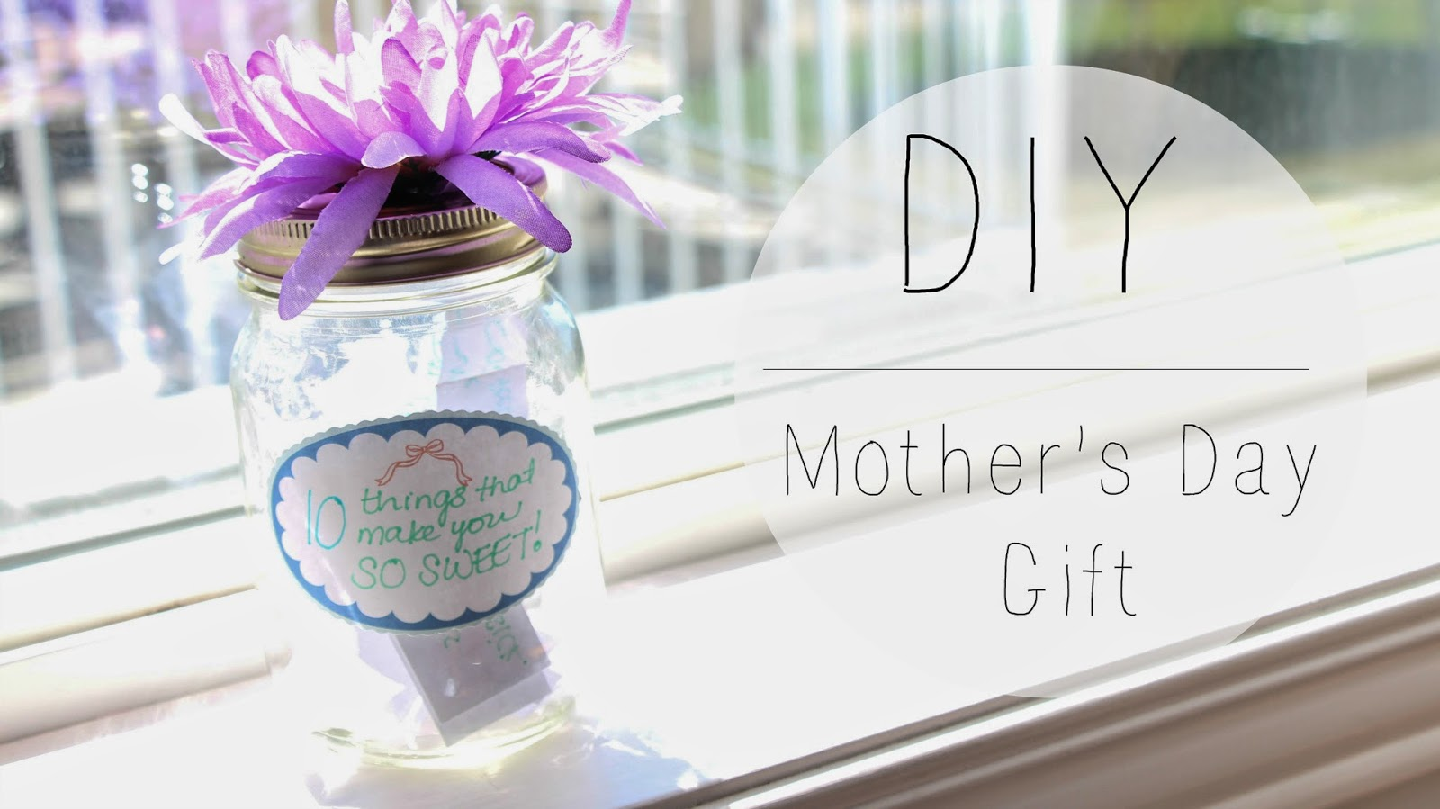 Jennsphilosophy Diy Mother 39 S Day Gift 10 Things That