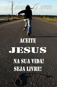Aceite a Jesus hoje !!!