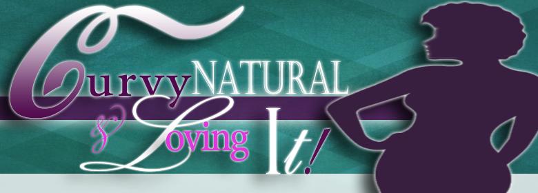 Curvy, Natural, & Loving It!