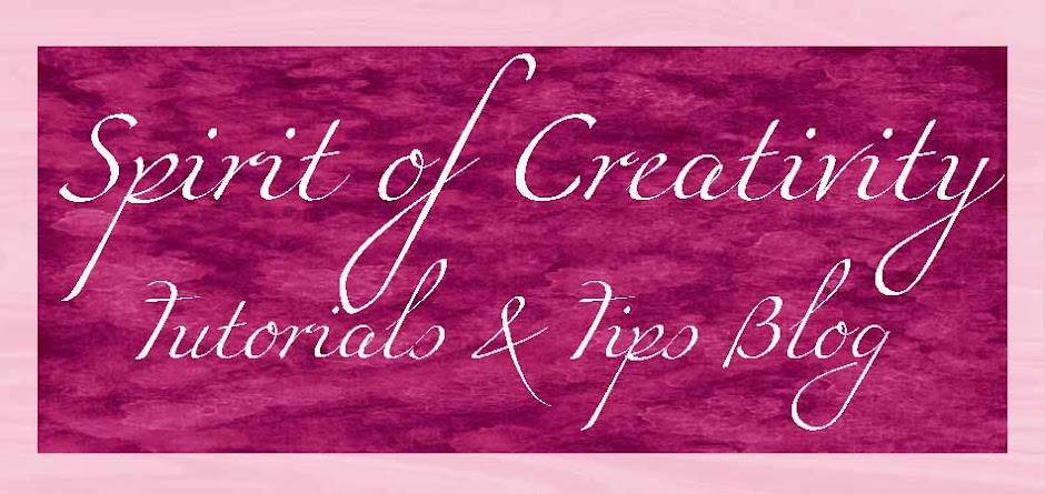 Spirit of Creativity Tutorial & Tips Blog
