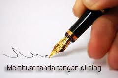 Cara Mudah Membuat Tanda Tangan Di Blog
