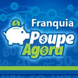 CLICK AQUI E VÁ PARA PÁGINA DA FRANQUIA POUPE AGORA!