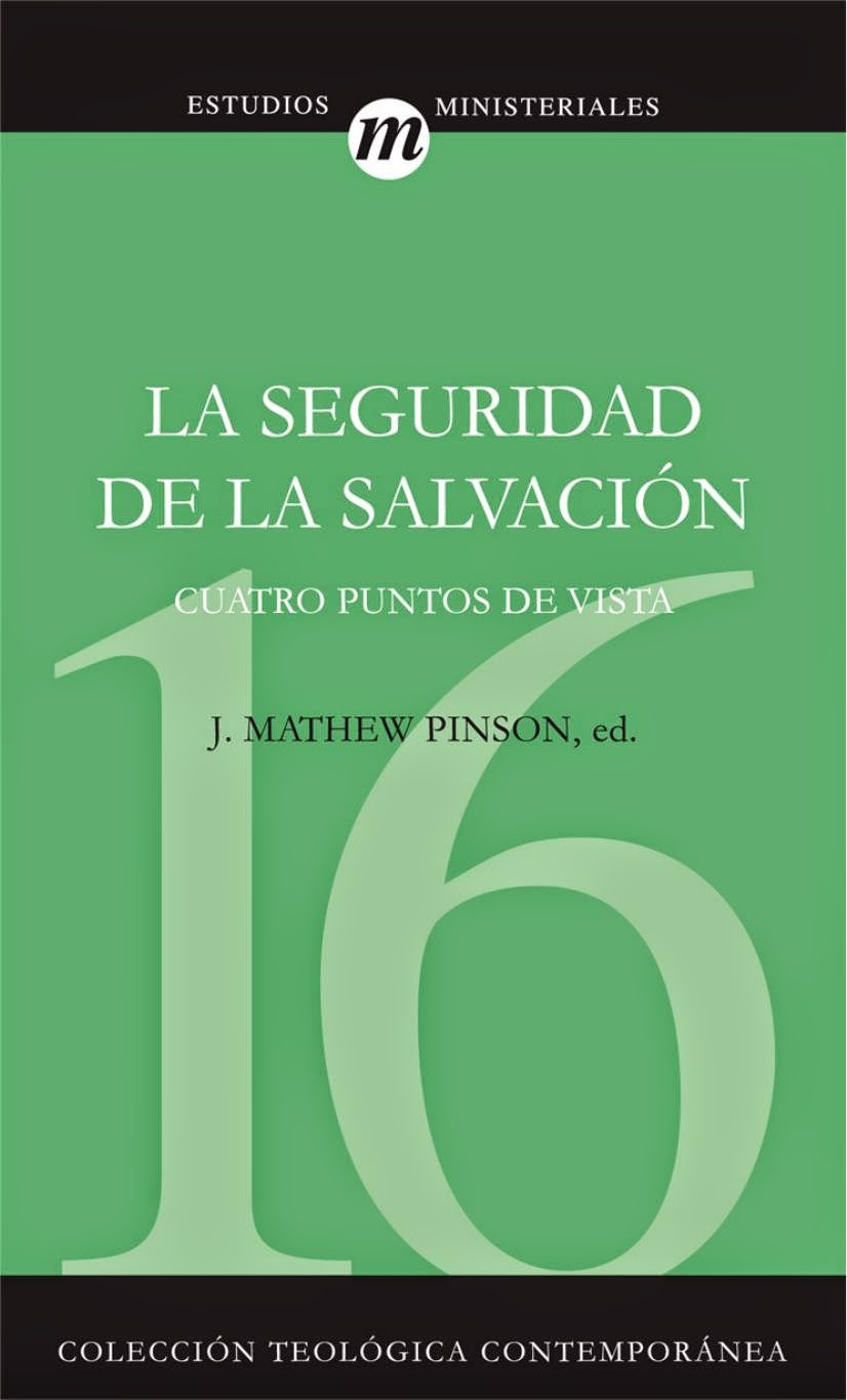 J. Mathew Pinson-La Seguridad De La Salvación-
