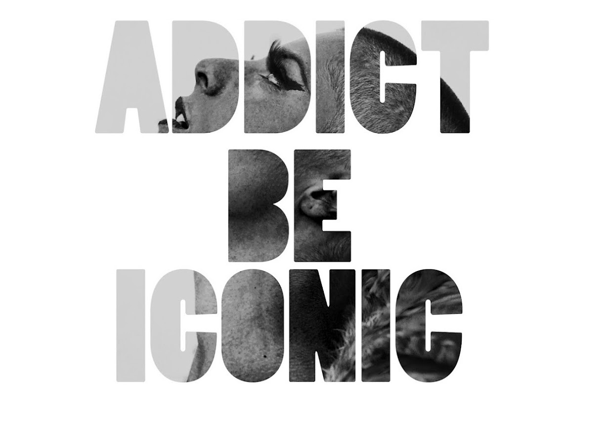Addict Be Iconic