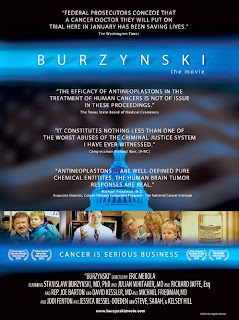 Burzynski: Cancer Is Serious Business - Challenged the Food and Drug Administration for his right to begin FDA-approved clinical trials on a breakthrough cancer treatment he developed.