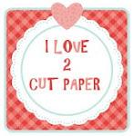 I Love 2 Cut Paper