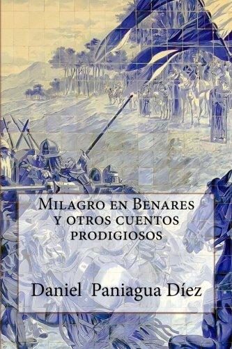 Milagro en Benarés y otros cuentos prodigiosos