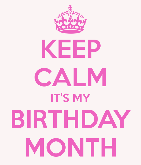 keep-calm-its-my-birthday-month-117.png