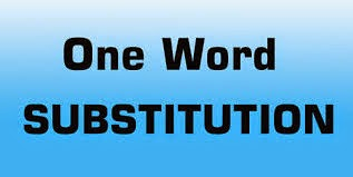 One Word Substitution Test for SSC CGL Tier-2 Exam