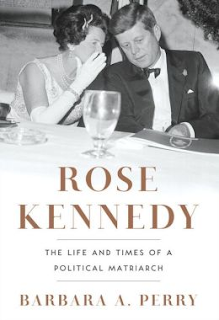 http://www.amazon.com/Rose-Kennedy-Times-Political-Matriarch/dp/0393068951/ref=sr_1_1?ie=UTF8&qid=1386793774&sr=8-1&keywords=rose+kennedy
