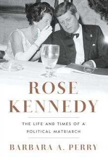 http://www.amazon.com/Rose-Kennedy-Times-Political-Matriarch/dp/0393068951/ref=sr_1_1?ie=UTF8&qid=1386793774&sr=8-1&keywords=rose+kennedy