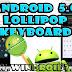 Google Keyboard v4.0.21003.1557777 Apk [Instala el Teclado de Android 5.0 Lollipop En Cualquier Dispositivo Android ]