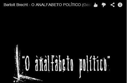 """O analfabeto político"" (Berthold Brecht)"